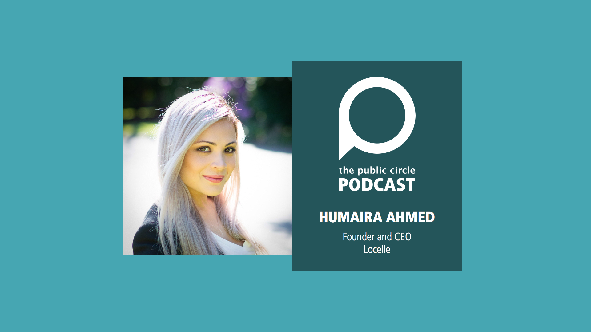 PODCAST: Humaira Ahmed, Founder and CEO of Locelle