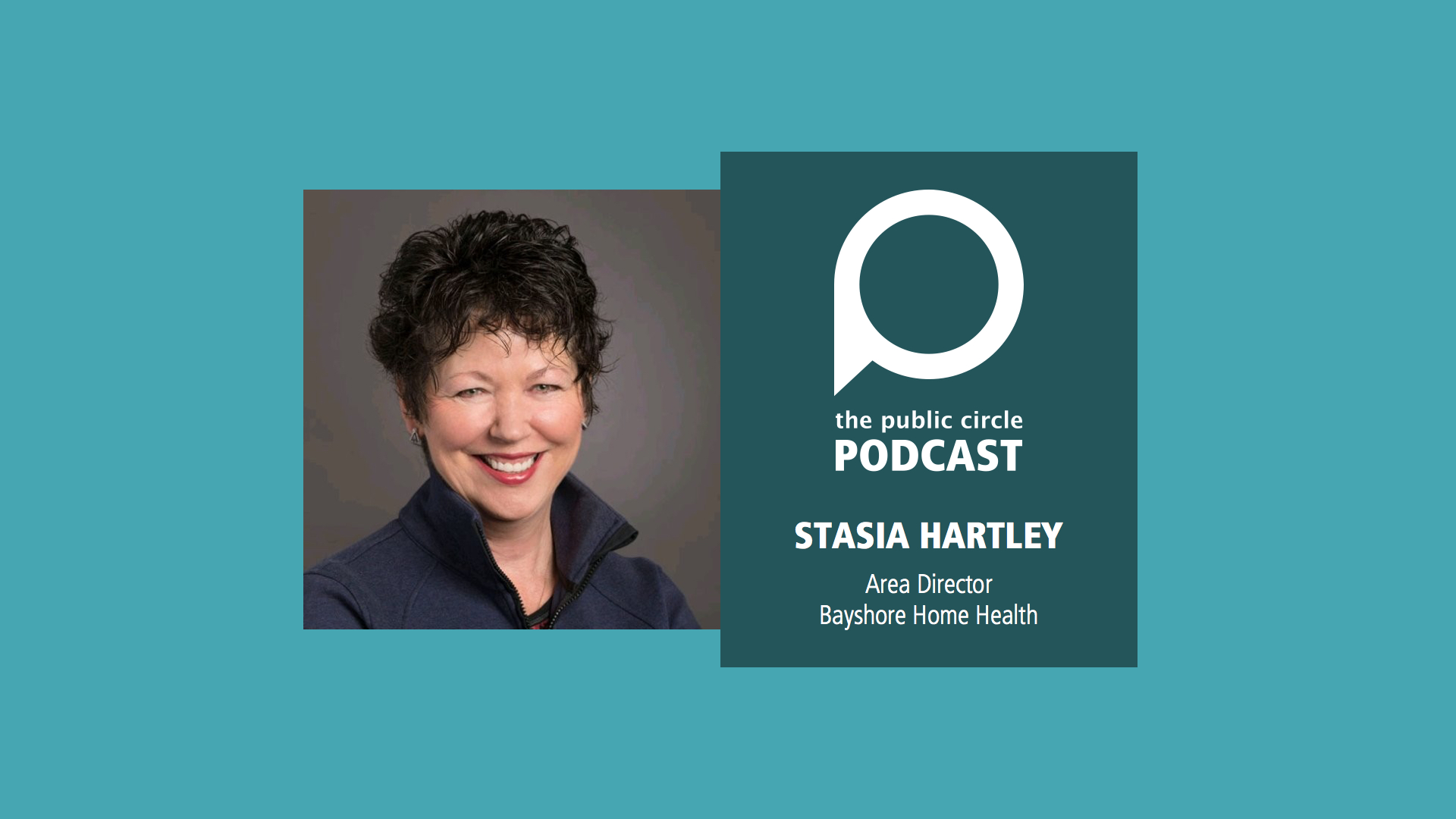 PODCAST: Stasia Hartley, Area Director for Bayshore Home Health