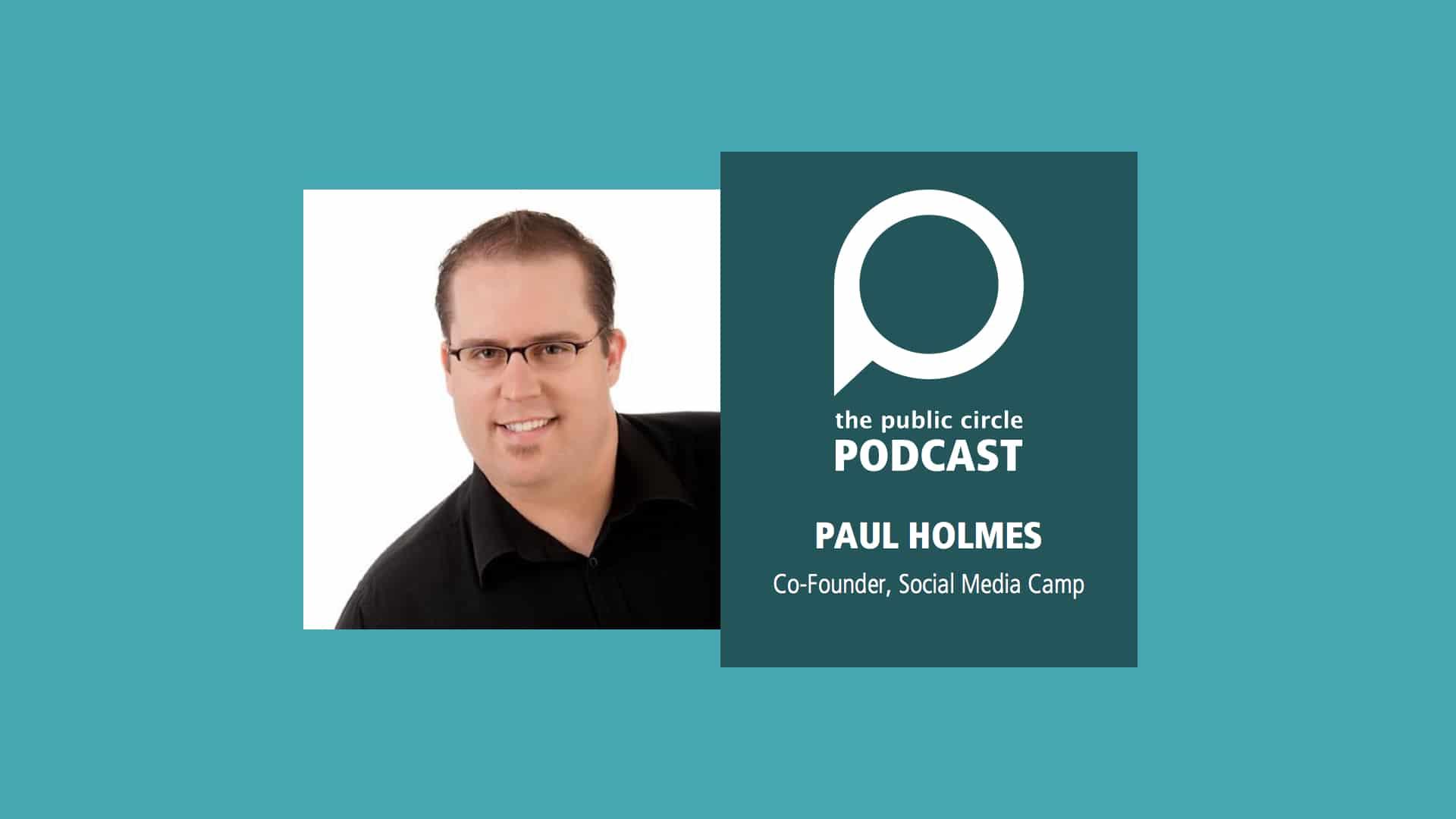 PODCAST: Paul Holmes, Co-Founder – Social Media Camp