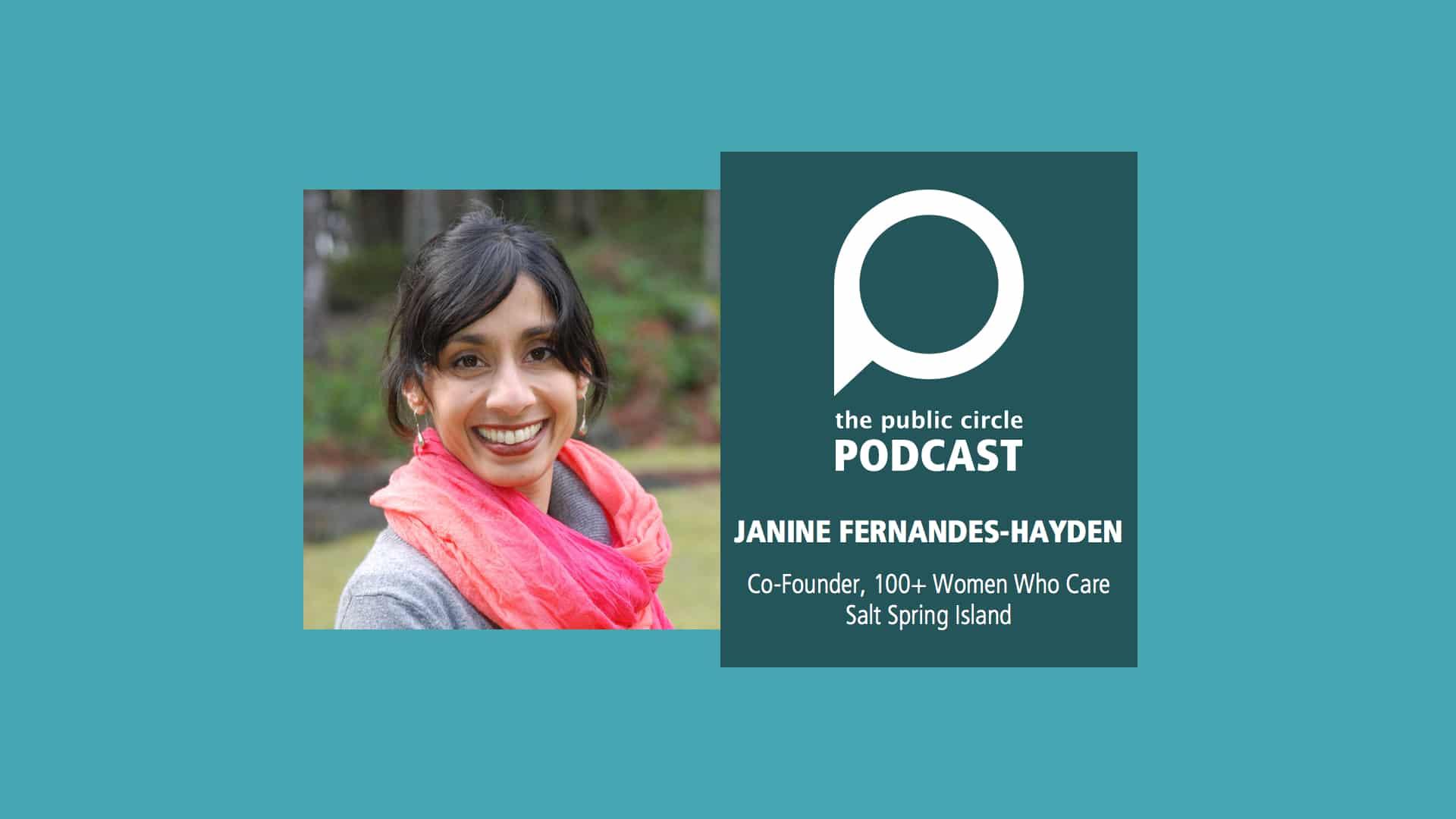 PODCAST: Janine Fernandes-Hayden – 100+ Women Saltspring