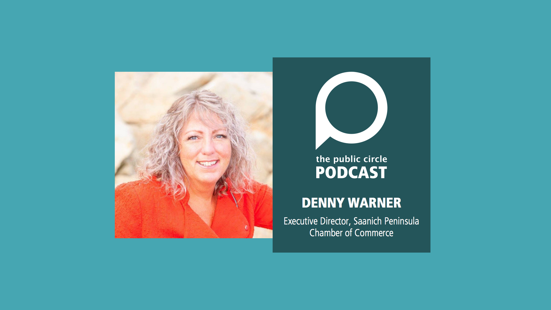 PODCAST: Denny Warner – Executive Director, Saanich Peninsula Chamber of Commerce