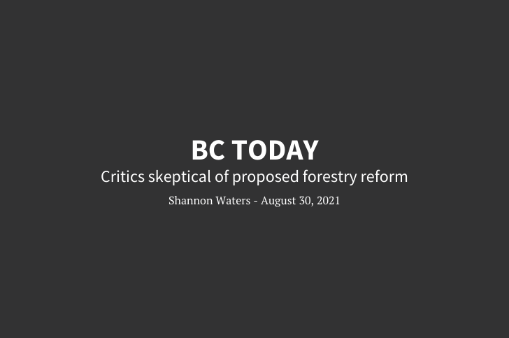 BC Today: Critics skeptical of proposed forestry reform